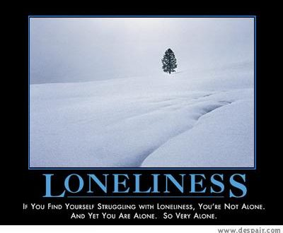 Loneliness In It's Many Forms.