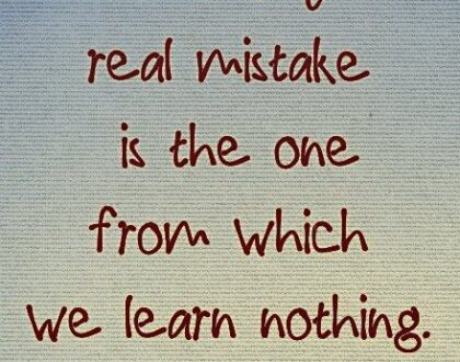 Mistakes Maketh Man.